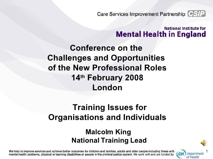 Conference on the  Challenges and Opportunities  of the New Professional Roles 14 th  February 2008 London Training Issues...