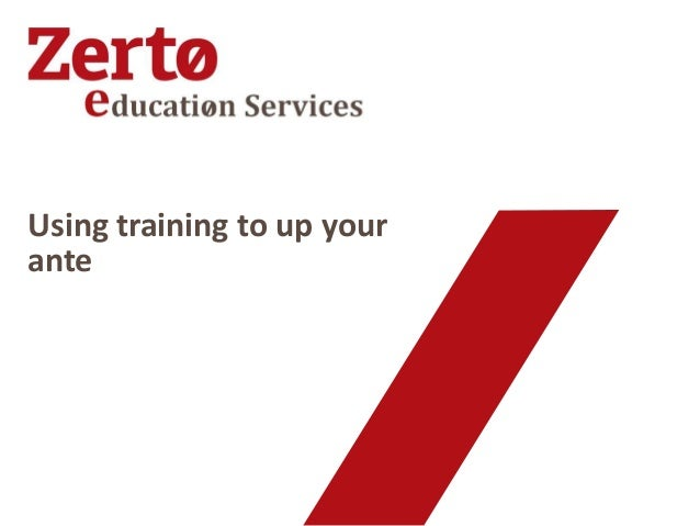 Using training to up yourante