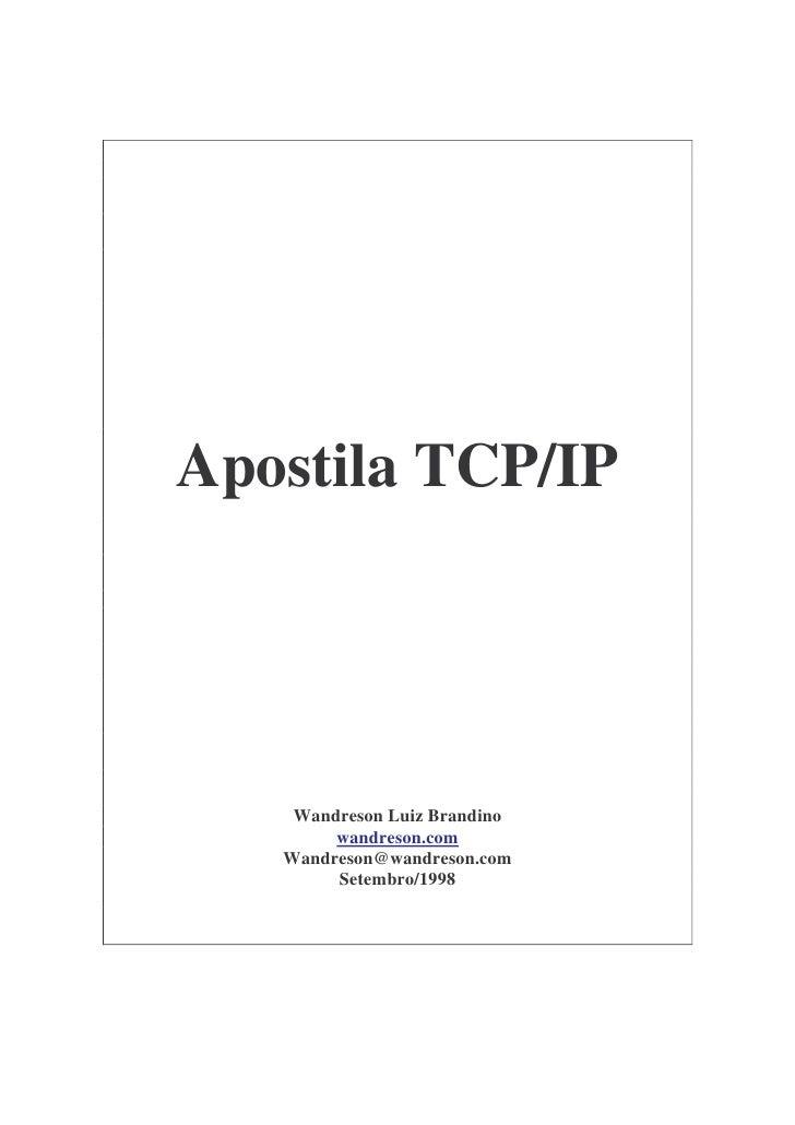 Apostila TCP/IP    Wandreson Luiz Brandino        wandreson.com   Wandreson@wandreson.com        Setembro/1998