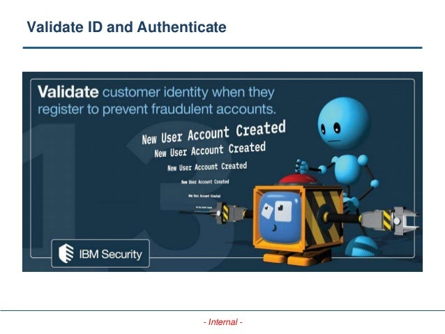 - Internal - Validate ID and Authenticate