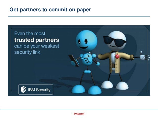 - Internal - Get partners to commit on paper