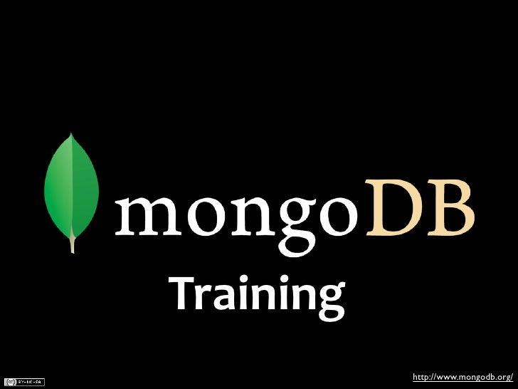 Training            http://www.mongodb.org/