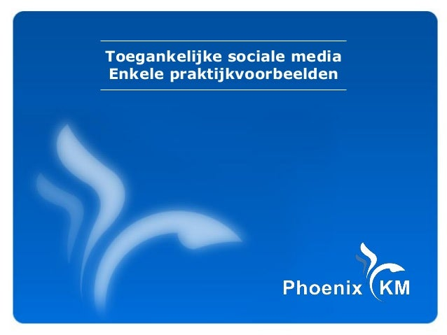 Toegankelijke sociale mediaEnkele praktijkvoorbeelden