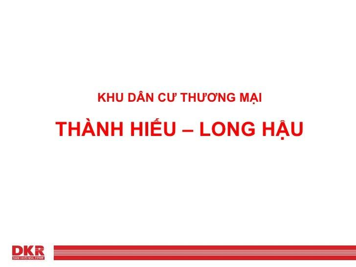 KHU DÂN CƯ THƯƠNG MẠI THÀNH HIẾU – LONG HẬU