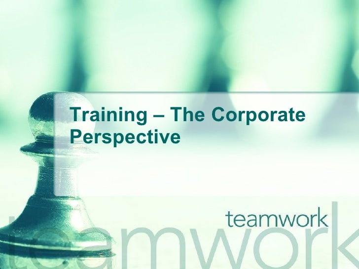 Training – The Corporate Perspective