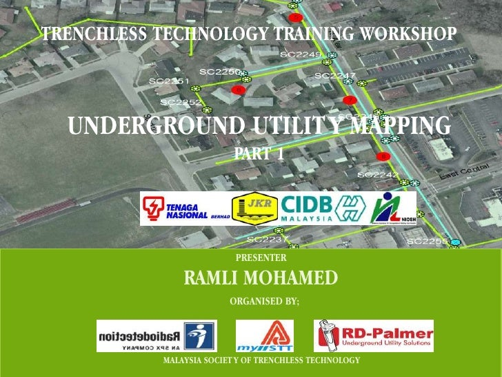 TRENCHLESS TECHNOLOGY TRAINING WORKSHOP  UNDERGROUND UTILIT Y MAPPING                          PART 1                     ...