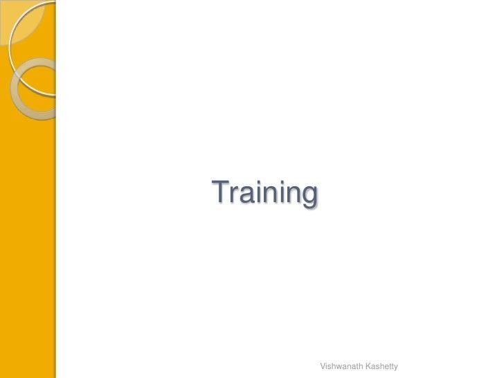 Training           Vishwanath Kashetty