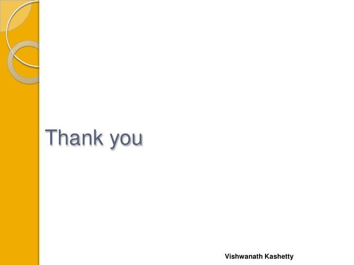 Thank you            Vishwanath Kashetty