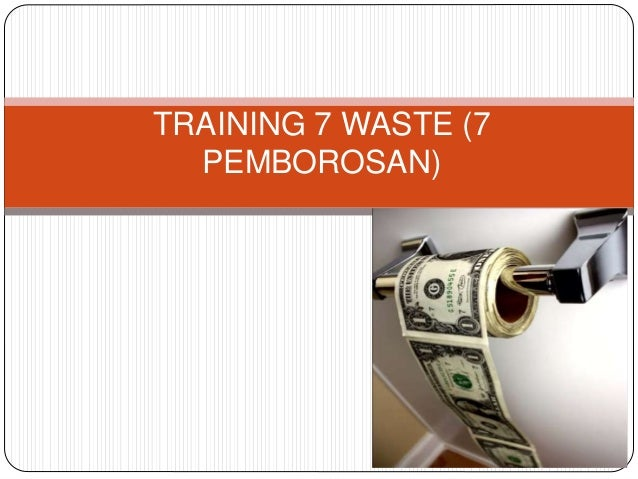 TRAINING 7 WASTE (7 PEMBOROSAN)