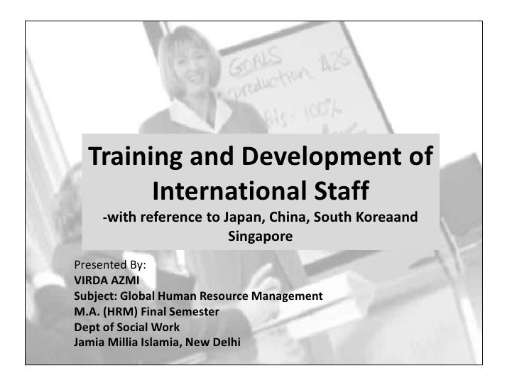 Training and Development of        International Staff    -with reference to Japan, China, South Koreaand                 ...