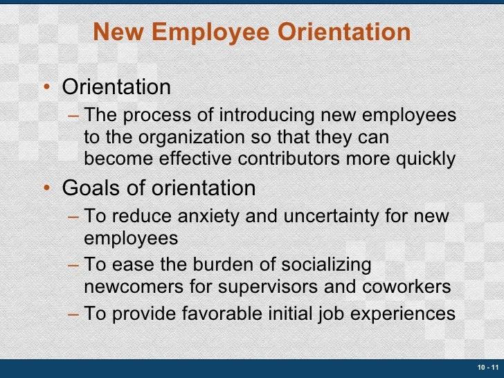 New Employee Orientation <ul><li>Orientation </li></ul><ul><ul><li>The process of introducing new employees to the organiz...