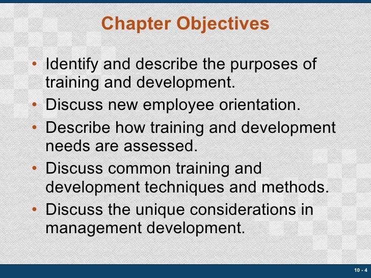 Chapter Objectives <ul><li>Identify and describe the purposes of training and development. </li></ul><ul><li>Discuss new e...