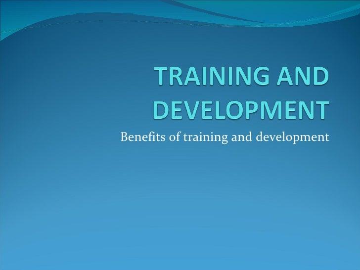 Benefits of training and development
