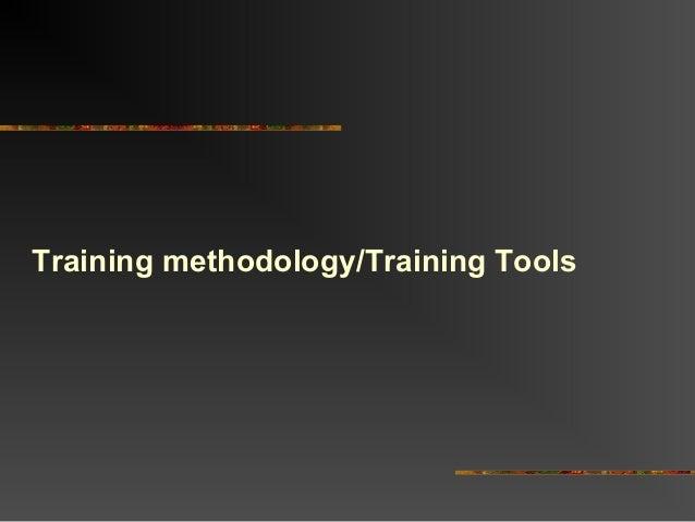 Training methodology/Training Tools