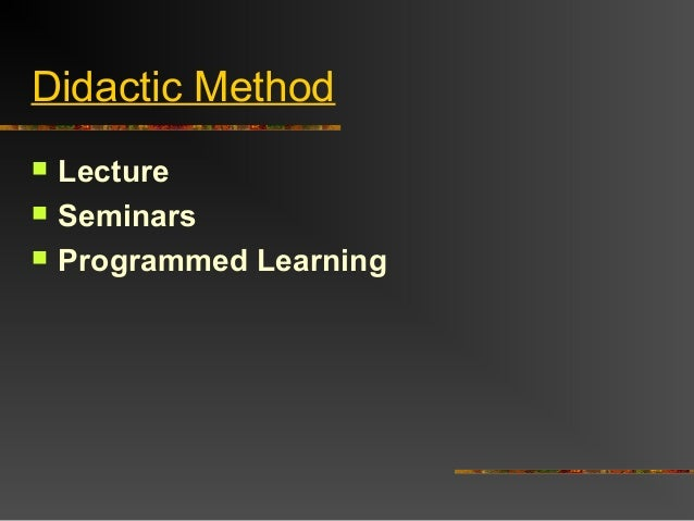 Didactic Method Lecture Seminars Programmed Learning
