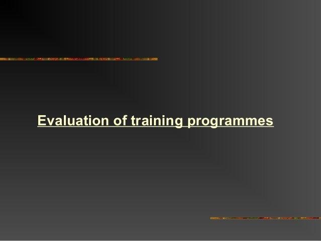 Evaluation of training programmes