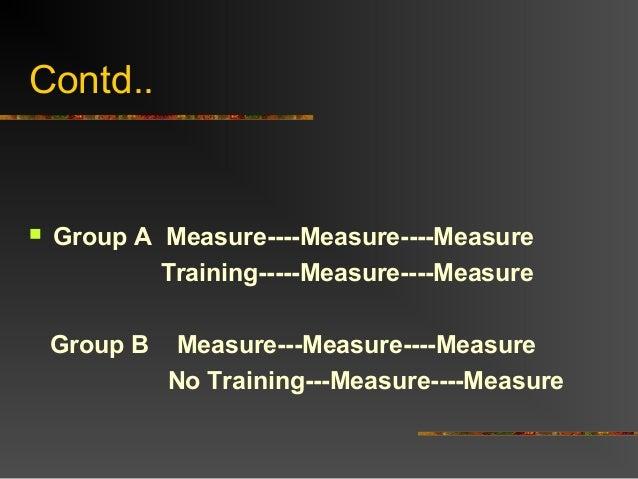 Contd.. Group A Measure----Measure----MeasureTraining-----Measure----MeasureGroup B Measure---Measure----MeasureNo Traini...