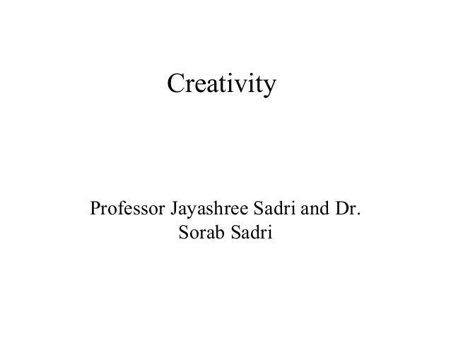 CreativityProfessor Jayashree Sadri and Dr.Sorab Sadri