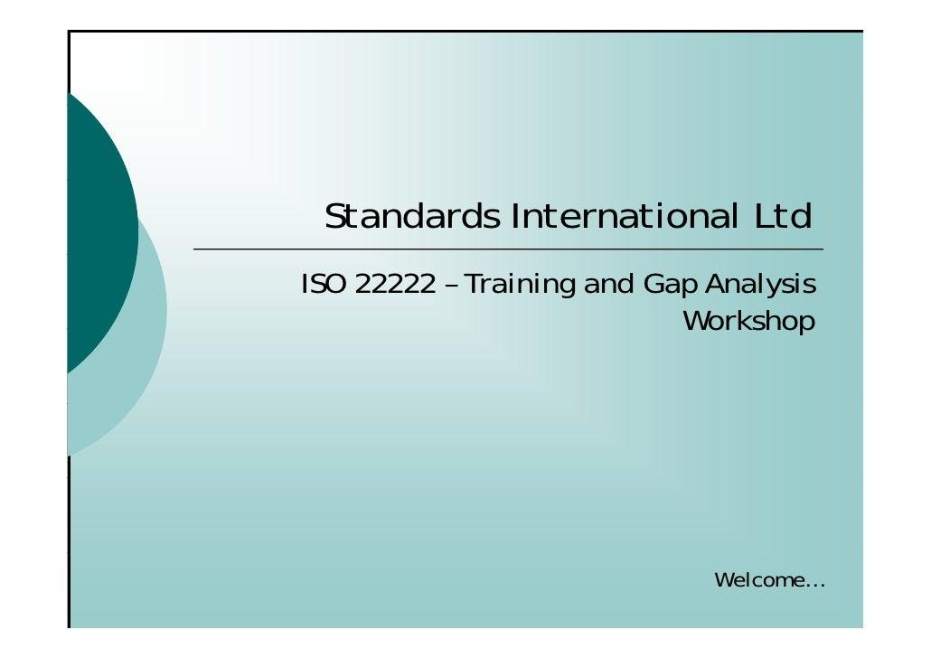 Standards International Ltd ISO 22222 – Training and Gap Analysis                            Workshop                     ...