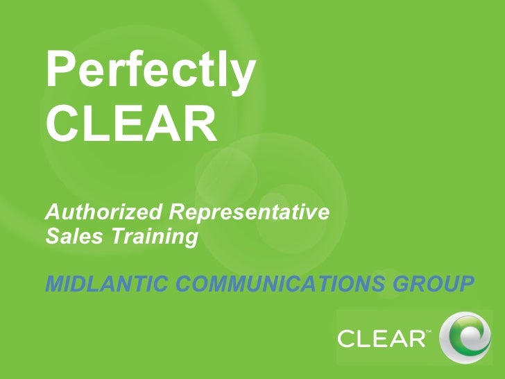 Perfectly CLEAR Authorized Representative Sales Training MIDLANTIC COMMUNICATIONS GROUP