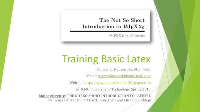 Training Basic Latex                                   Edited by: Nguyen Duc Minh Khoi                             Email: ...