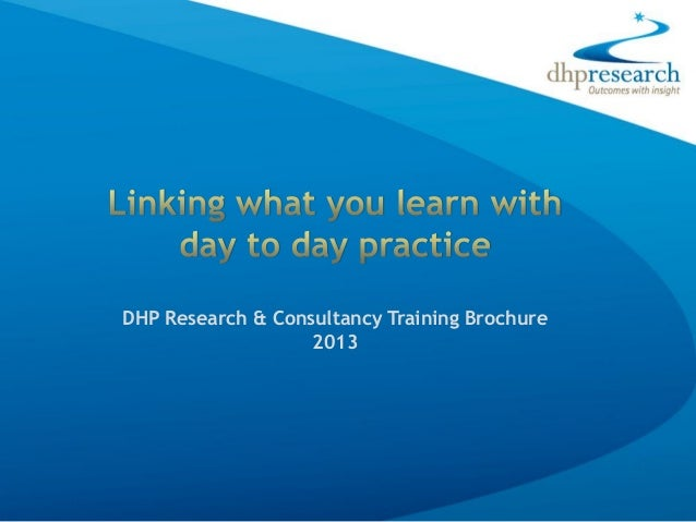 DHP Research & Consultancy Training Brochure                   2013