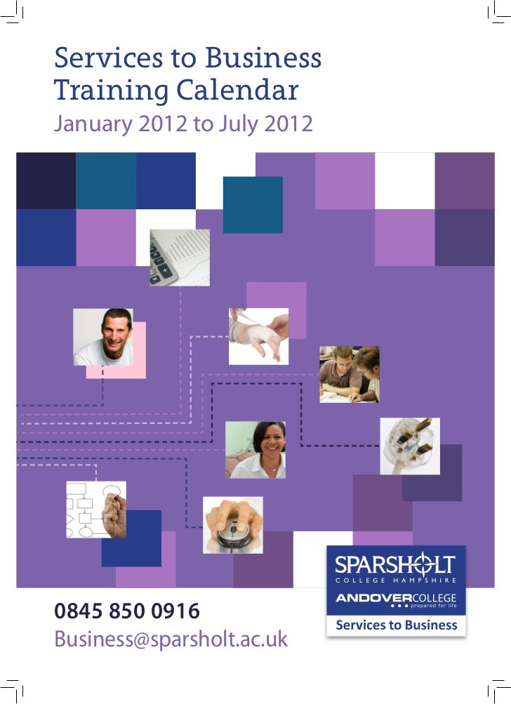 Services to BusinessTraining CalendarJanuary 2012 to July 20120845 850 0916Business@sparsholt.ac.uk