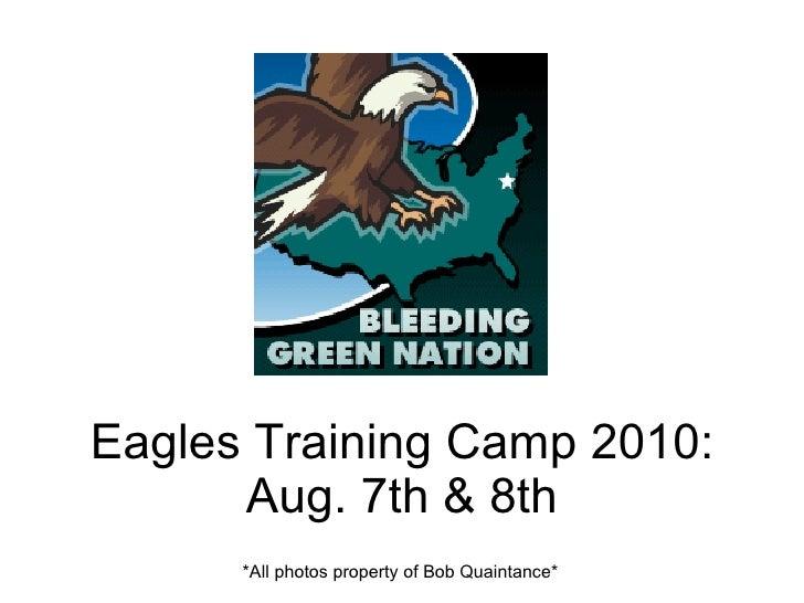 Eagles Training Camp 2010: Aug. 7th & 8th *All photos property of Bob Quaintance*