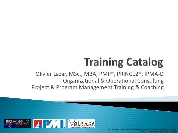Olivier Lazar, MSc., MBA, PMP®, PRINCE2®, IPMA-D             Organizational & Operational ConsultingProject & Program Mana...