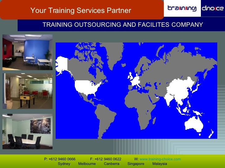 TRAINING OUTSOURCING AND FACILITES   COMPANY Your Training Services Partner P: +612 9460 0666   F: +612 9460 0622  W:  www...