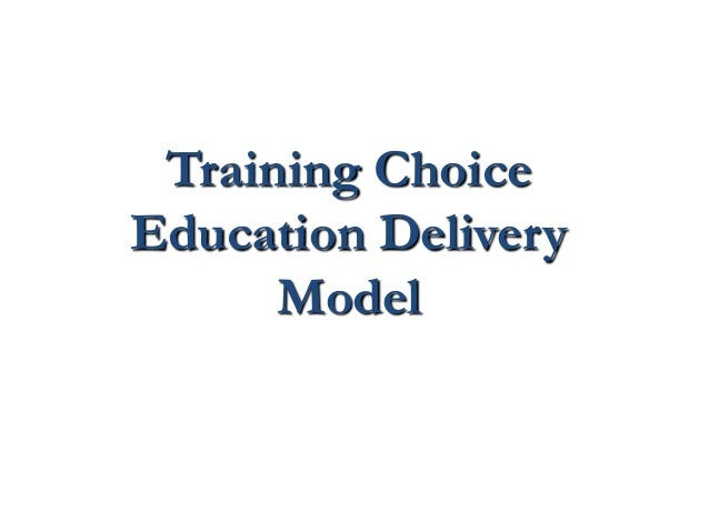 Training ChoiceEducation DeliveryModel