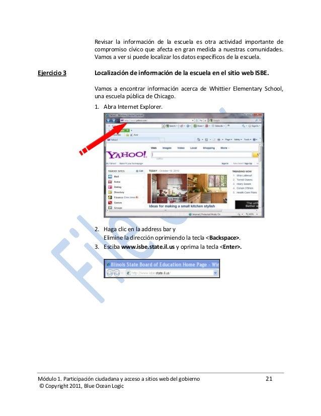 Módulo 1. Participación ciudadana y acceso a sitios web del gobierno 21 © Copyright 2011, Blue Ocean Logic Revisar la info...