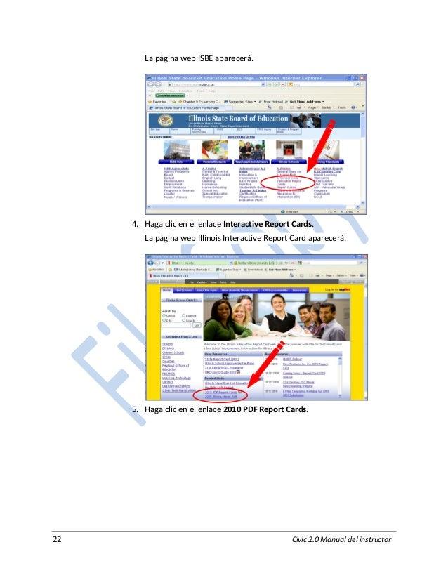 22 Civic 2.0 Manual del instructor La página web ISBE aparecerá. 4. Haga clic en el enlace Interactive Report Cards. La pá...