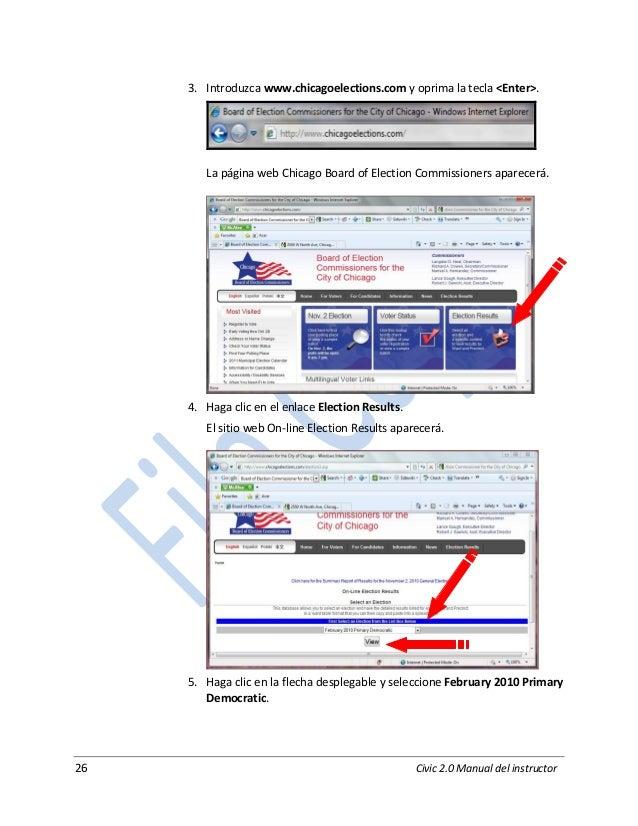 26 Civic 2.0 Manual del instructor 3. Introduzca www.chicagoelections.com y oprima la tecla <Enter>. La página web Chicago...