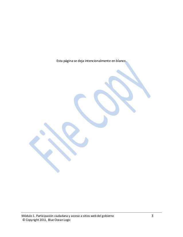Módulo 1. Participación ciudadana y acceso a sitios web del gobierno 3 © Copyright 2011, Blue Ocean Logic Esta página se d...