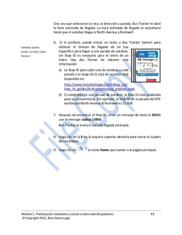 Módulo 1. Participación ciudadana y acceso a sitios web del gobierno 41 © Copyright 2011, Blue Ocean Logic Una vez que sel...