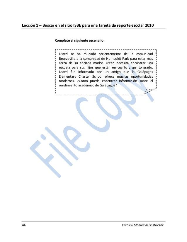 44 Civic 2.0 Manual del instructor Lección 1 – Buscar en el sitio ISBE para una tarjeta de reporte escolar 2010 Complete e...