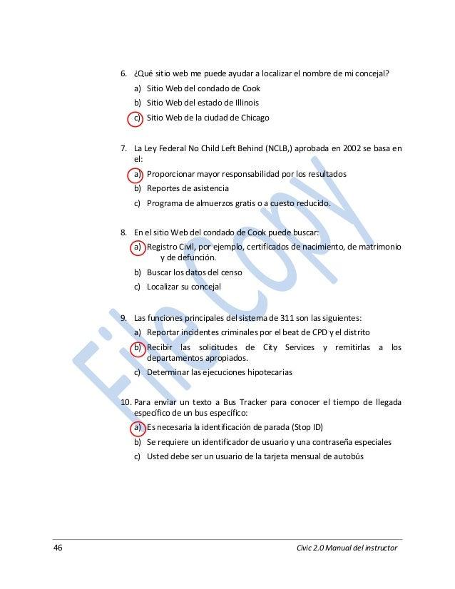 46 Civic 2.0 Manual del instructor 6. ¿Qué sitio web me puede ayudar a localizar el nombre de mi concejal? a) Sitio Web de...