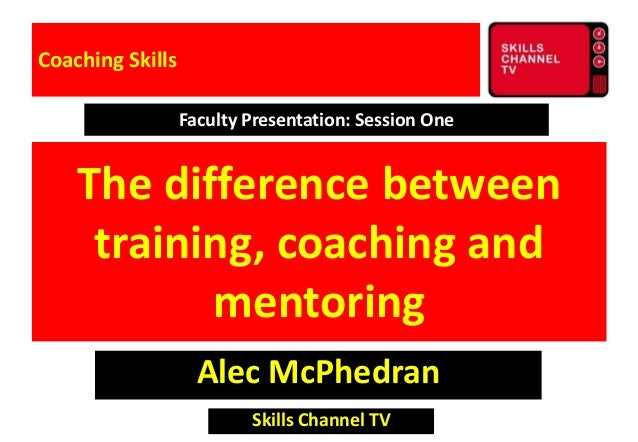 Coaching and mentoring 1
