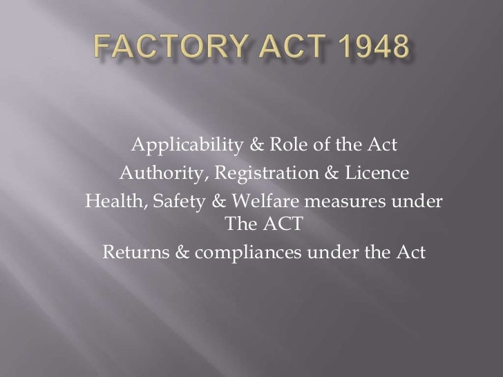 Applicability & Role of the Act   Authority, Registration & LicenceHealth, Safety & Welfare measures under                ...