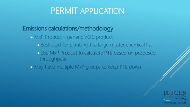 PERMIT APPLICATION Emissions calculations/methodology  MxP Product – generic VOC product Best used for plants with a lar...