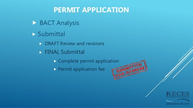 BACT Analysis  Submittal  DRAFT Review and revisions  FINAL Submittal  Complete permit application  Permit applicat...