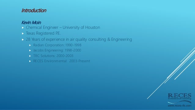 Introduction Kevin Moin  Chemical Engineer – University of Houston  Texas Registered P.E.  28 Years of experience in ai...