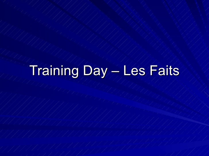 Training Day – Les Faits