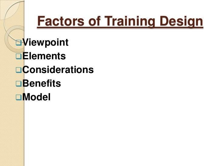 Factors of Training DesignViewpointElementsConsiderationsBenefitsModel