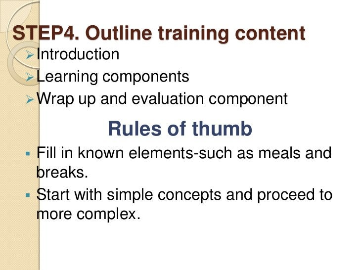 STEP4. Outline training content  Introduction  Learningcomponents  Wrap up and evaluation component              Rules ...