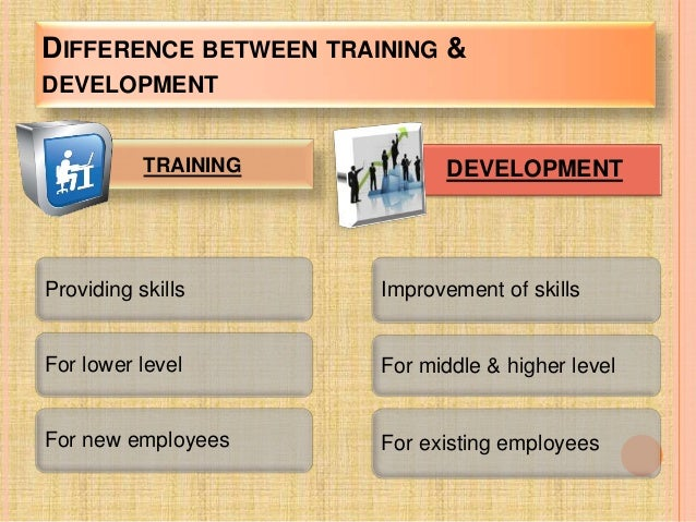 the difference between training and development Training and development is a structured program with different methods designed by professionals in particular job it has become most common and continuous task in any organisation for updating skills and knowledge of employees in accordance with changing environment.