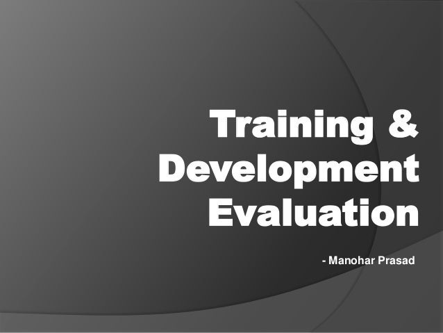 Training & Development Evaluation - Manohar Prasad