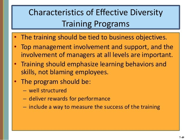 characteristics of an effective diversity management program Individuals are unique and may bear their own set of differentiating qualities from  those  managing and valuing diversity is a key component of effective people   evaluate the diversity management program – for example, employee.