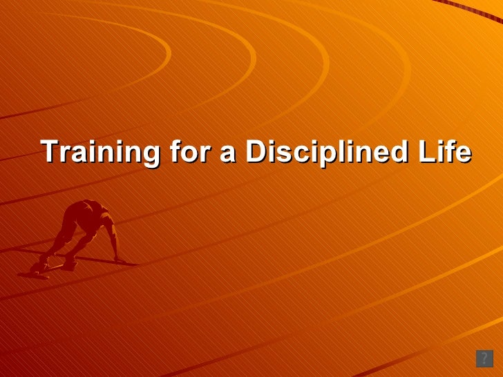 Training for a Disciplined Life